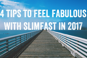 4 Tips to Feel Fabulous with SlimFast in 2017