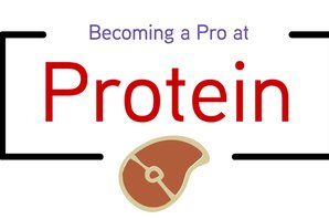 Becoming a Pro at Protein